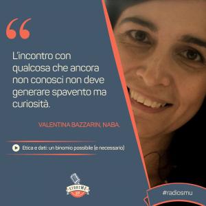 la citazione su etica e dati di Valentina Bazzarin