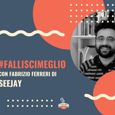 Fallisci meglio con Fabrizio Ferreri