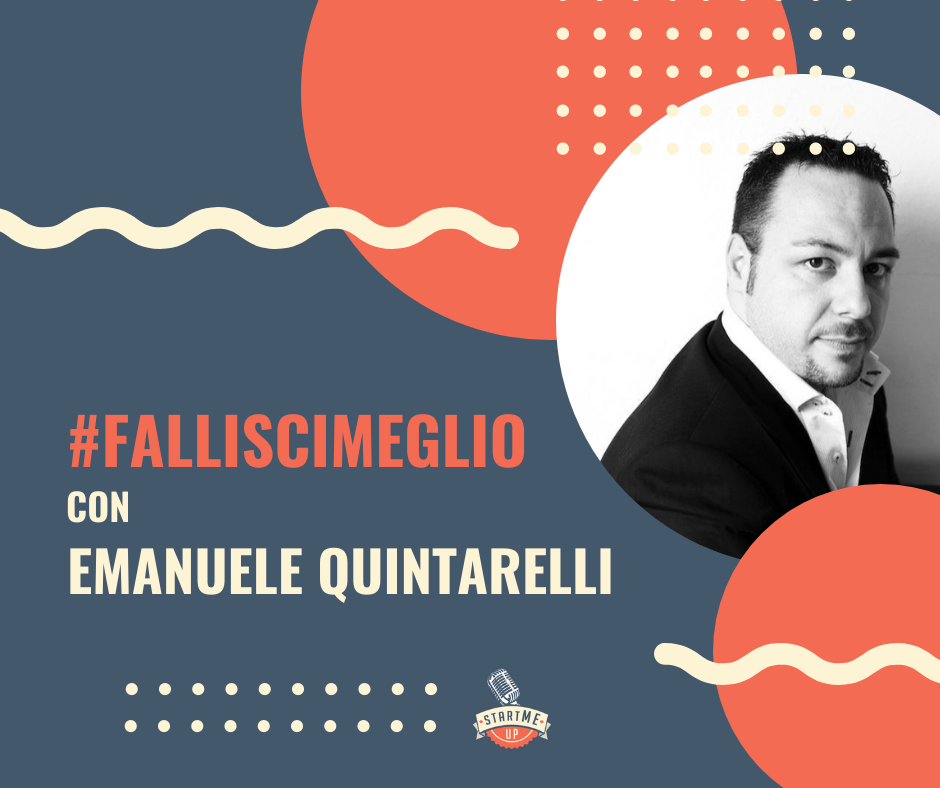 Fallisci meglio con Emanuele Quintarelli