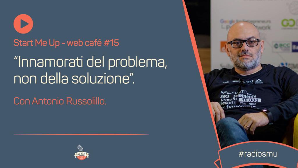 Innamorati del problema non della soluzione - web café con Antonio Russolillo