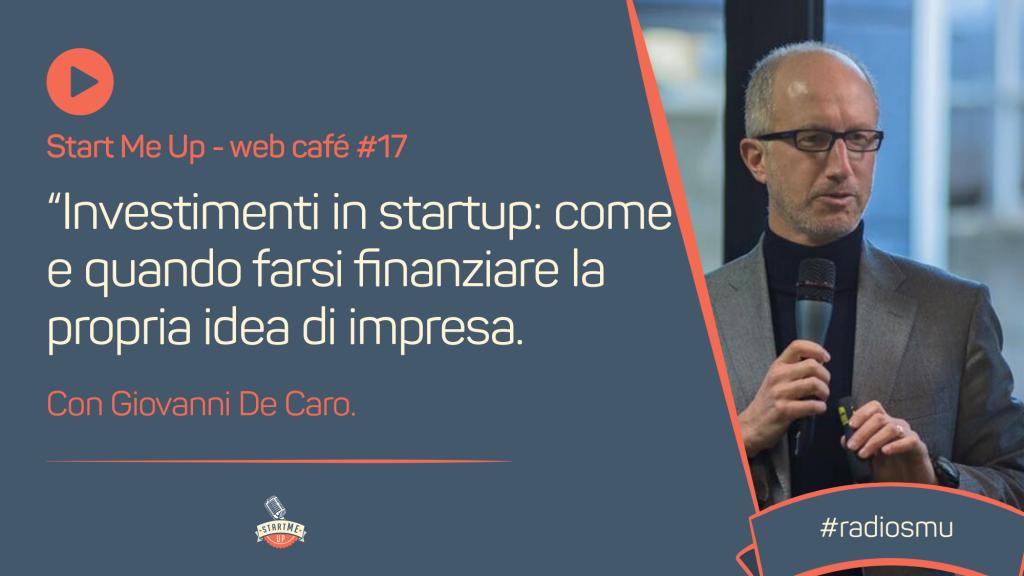 Investimenti in startup: come e quando farsi finanziare la propria idea di impresa.